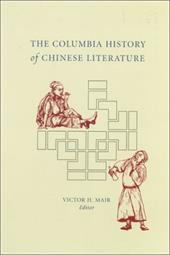 The Columbia History of Chinese Literature - Mair, Victor H.