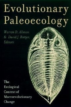 Evolutionary Paleoecology: The Ecological Context of Macroevolutionary Change - Allmon, Warren / Bottjer, David J. (eds.)