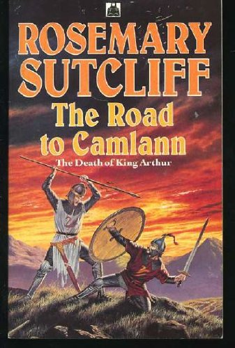 The Road to Camlann: The Death of King Arthur (Knight Books)
