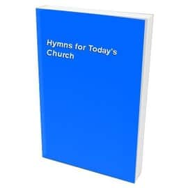 Hymns for Today's Church - -