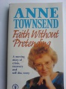 Faith without Pretending - Anne J. Townsend