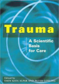 Trauma: A Scientific Basis for Care - Taylor and Francis