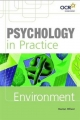 Psychology in Practice: Environment - Karon Oliver; Tony Cassidy