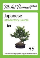 Michel Thomas Method: Japanese Introductory Course