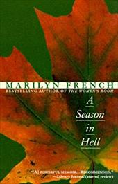 A Season in Hell: A Memoir - French, Marilyn