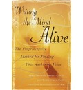 Writing the Mind Alive - Metcalf Linda Trichter
