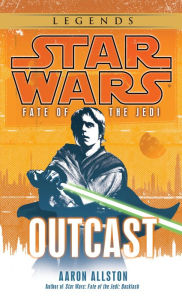 Star Wars Fate of the Jedi #1: Outcast - Aaron Allston