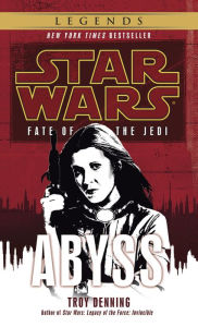 Star Wars Fate of the Jedi #3: Abyss - Troy Denning