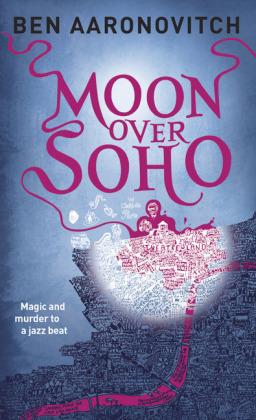 Rivers of London: Moon over Soho - Aaronovitch, Ben