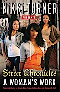 A Woman`s Work: Street Chronicles - Nikki Turner