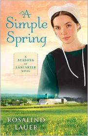 A Simple Spring (Seasons of Lancaster Series #3) - Rosalind Lauer