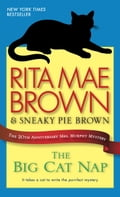 The Big Cat Nap: The 20th Anniversary Mrs. Murphy Mystery - Rita Mae Brown