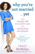 Why You're Not Married. . . Yet - Tracy McMillan