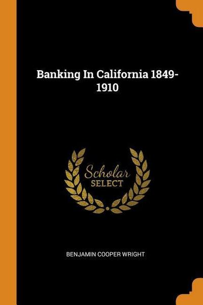 Banking in California 1849-1910