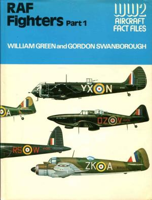 RAF Fighters Part 1 (WWII Aircraft Fact Files). - Green, William a. Swanborough, Gordon