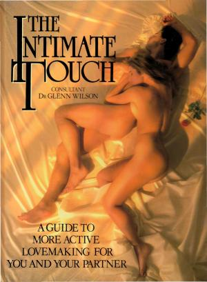 THE INTIMATE TOUCH. A Guide to More Active Lovemaking for You and Your Partner. - CHAPTER, Joey (ed)