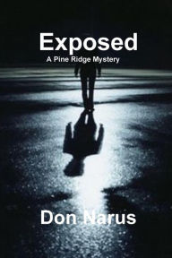 Exposed - A Pine Ridge Mystery - Don Narus