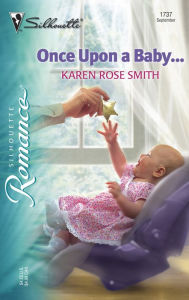 Once Upon a Baby... (Silhouette Romance Series) - Karen Rose Smith