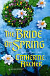 Bride of Spring - Archer, Catherine