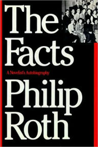 The Facts: A Novelist's Autobiography - Philip Roth