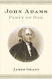 John Adams: Party of One - Grant, James Douglas