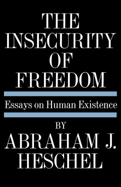 Insecurity of Freedom: Essays on Human Existence - Heschel, Abraham Joshua