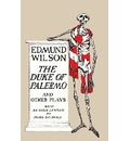 The Duke of Palermo and Other Plays - Edmund Wilson