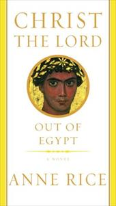 Christ the Lord: Out of Egypt - Rice, Anne