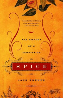 Spice: The History of a Temptation - Turner, Jack