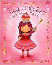 Tina Cocolina: Queen of the Cupcakes - Pablo Cartaya, Martin Howard, Kirsten Richards (Illustrator)