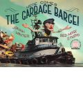 Here Comes the Garbage Barge! - Jonah Winter