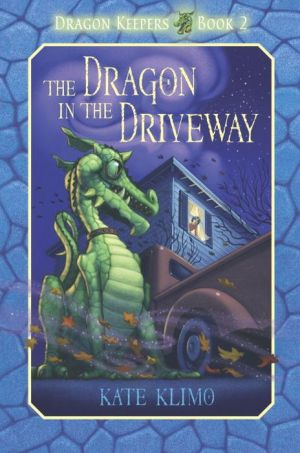 The Dragon in the Driveway (Dragon Keepers Series #2) - Kate Klimo, John Shroades (Illustrator)