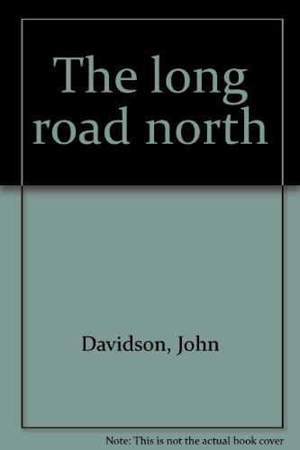 The long road north