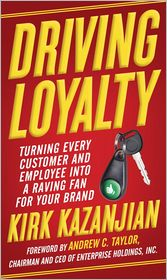 Driving Loyalty: Turning Every Customer and Employee into a Raving Fan for Your Brand - Kirk Kazanjian