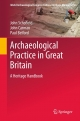 Archaeological Practice in Great Britain - John Schofield;  John Carmen;  Paul Belford