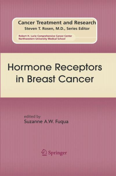 Hormone Receptors in Breast Cancer - Suzanne A. W. Fuqua