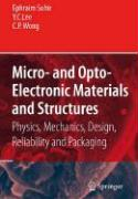 Micro- And Opto-Electronic Materials and Structures: Physics, Mechanics, Design, Reliability, Packaging: Volume I Materials Physics - Materials Mechan