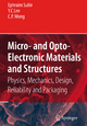 Micro- and Opto-electronic Materials and Structures - Ephraim Suhir; Y. C. Lee; C. P. Wong