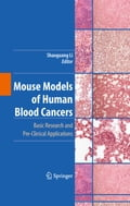 Mouse Models of Human Blood Cancers - Shaoguang Li