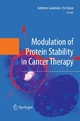 Modulation of Protein Stability in Cancer Therapy - Kathleen Sakamoto; Eric Rubin