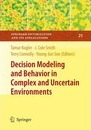 Decision Modeling and Behavior in Complex and Uncertain Environments - Tamar Kugler