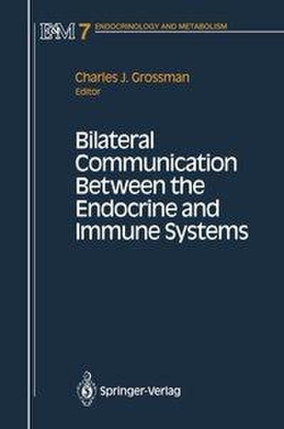 Bilateral Communication Between the Endocrine and Immune Systems - Charles Grossman