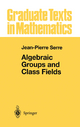 Algebraic Groups and Class Fields - Jean-Pierre Serre