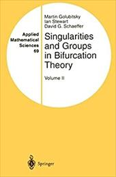 Singularities and Groups in Bifurcation Theory: Volume II - Golubitsky, Martin / Schaeffer, D. / Stewart, I. A.