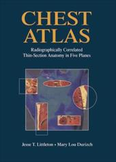 Chest Atlas: Radiographically Correlated Thin-Section Anatomy in Five Planes - Durizch, Mary Lou / Littleton, Jesse T. / Littleton, J.