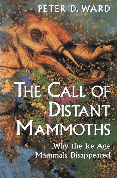 The Call of Distant Mammoths. - Ward, Peter D