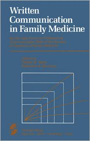 Written Communication in Family Medicine: By the Task Force on Professional Communication Skills of the Society of Teachers of Family Medicine - Robert Taylor (Editor), K.A. Munning (Editor)