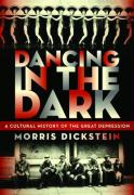 Dancing in the Dark: A Cultural History of the Great Depression