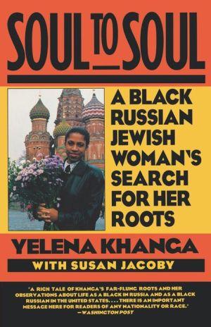 Soul To Soul - Yelena Khanga, With Susan Jacoby