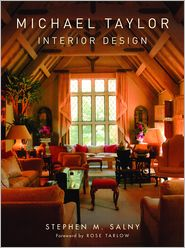 Michael Taylor: Interior Design - Stephen M. Salny, Foreword by Rose Tarlow